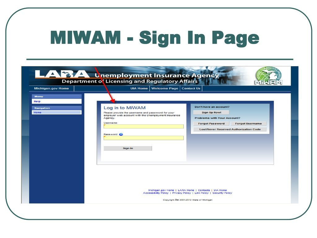 The MiWam Login| How To Login To MiWam Account?sign in page has three main parts. The left hand side of the web page is the navigation pane that you will see throughout the MiWAM application. We will cover this navigation pane later in this presentation. In the middle of the screen you will see a section labeled Log in to MiWAM.