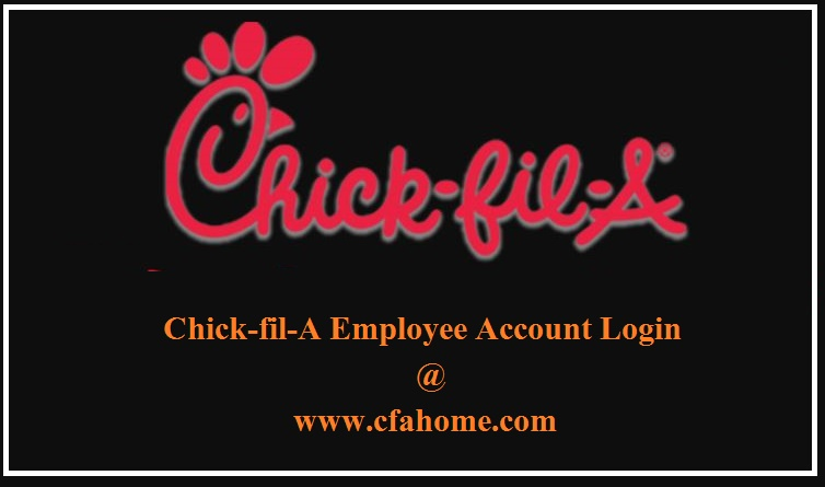 Cfahome Login: Log into Chick-fil-A Employee Account